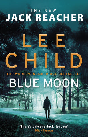 Jack Reacher Book 24: Blue Moon by Lee Child