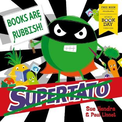 Supertato: Books Are Rubbish!: World Book Day 2020 by Paul Linnet