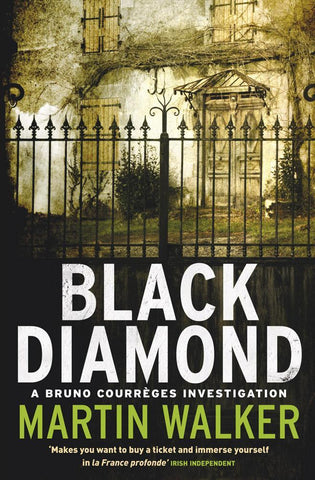 The Dordogne Mysteries Book 3: Black Diamond by Martin Walker