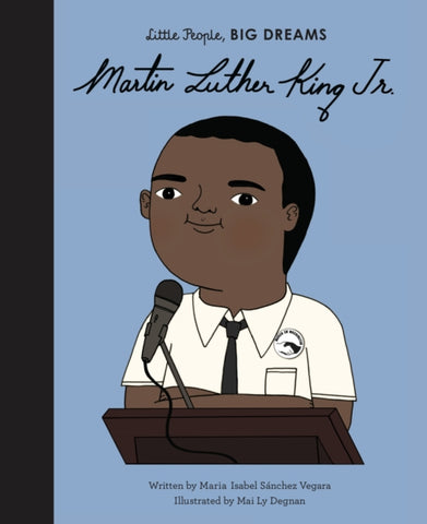 Little People Big Dreams: Martin Luther King, Jr. by Maria Isabel Sanchez Vegara