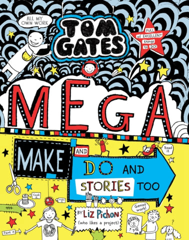 Tom Gates 16: Mega Make and Do and Stories Too!