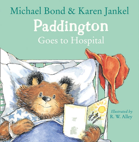 Paddington Goes To Hospital by Michael Bond