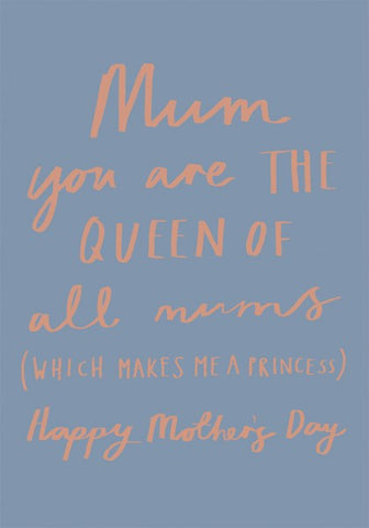 Queen Of All Mums Card