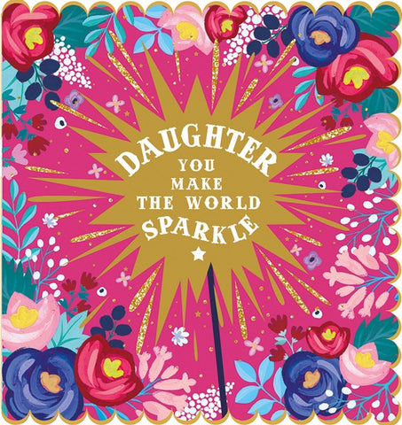 Daughter You Make The World Sparkle Birthday Card