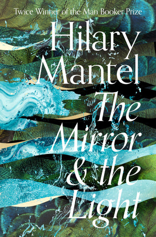 Front cover of Hilary Mantel's book The Mirror and the Light
