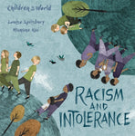 Children in Our World: Racism and Intolerance by Louise Spilsbury