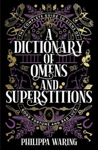 A Dictionary of Omens and Superstitions by Philippa Waring