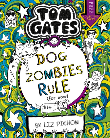 Tom Gates 11: DogZombies Rule (For now...) by Liz Pichon