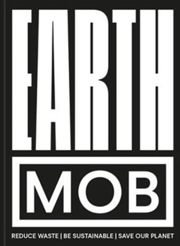 Earth MOB: Reduce Waste, Spend Less, Be Sustainable by MOB Kitchen