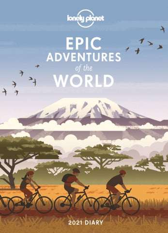 Epic Adventures Diary 2021 by Lonely Planet