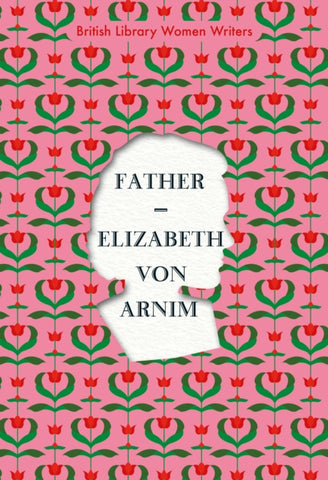 Father by Elizabeth von Arnim