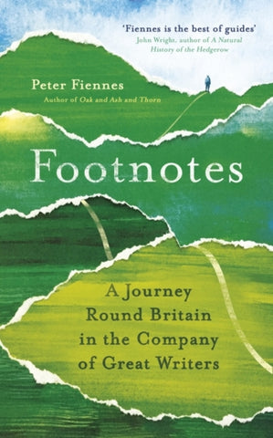 Footnotes: A Journey Round Britain in the Company of Great Writers by Peter Fiennes