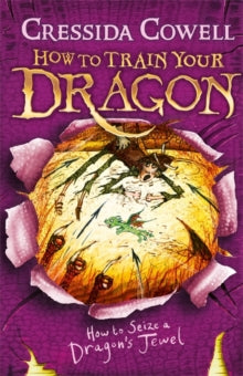 How to Train Your Dragon Book 10: How to Seize a Dragon's Jewel by Cressida Cowell