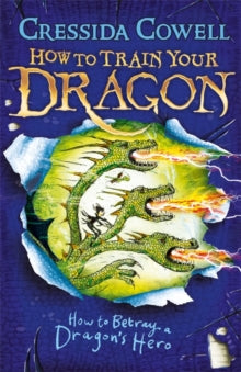 How to Train Your Dragon Book 11: How to Betray a Dragon's Hero