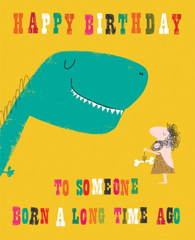 Born a Long Time Ago Birthday Card