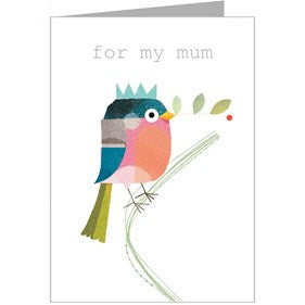 For My Mum Bird Card
