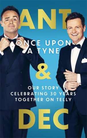 Once Upon a Tyne *SIGNED BY ANT AND DEC* by Ant & Dec