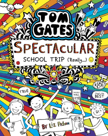 Tom Gates 17: Spectacular School Trip (Really.) by Liz Pichon