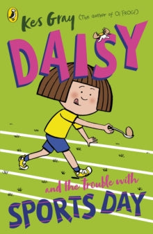 Daisy and the Trouble with Sports Day by Kes Gray