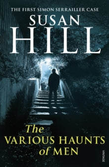 Simon Serrailler Book 1: The Various Haunts of Men by Susan Hill