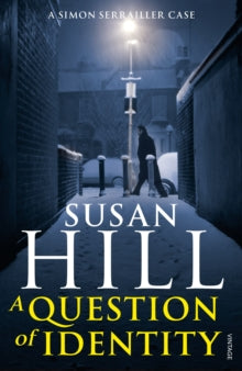 Simon Serrailler Book 7: A Question of Identity by Susan Hill