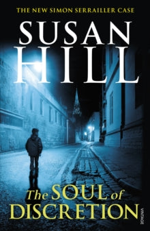Simon Serrailler Book 8: The Soul of Discretion by Susan Hill