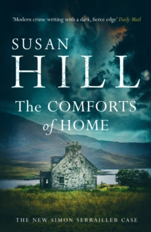 Simon Serrailler Book 9: The Comforts of Home by Susan Hill