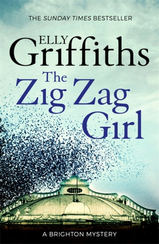 The Brighton Mysteries Book 1: The Zig Zag Girl by Elly Griffiths
