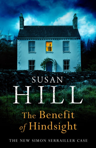 Simon Serrailer Book 10: The Benefit of Hindsight by Susan Hill