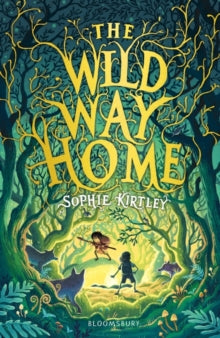 The Wild Way Home by Sophie Kirtley