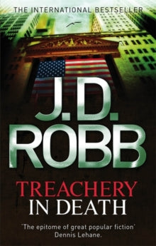 In Death Book 32: Treachery In Death by J. D. Robb
