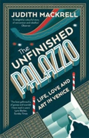 Unfinished Palazzo: Life, Love and Art in Venice
