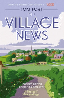 Village News: The Truth Behind England's Rural Idyll