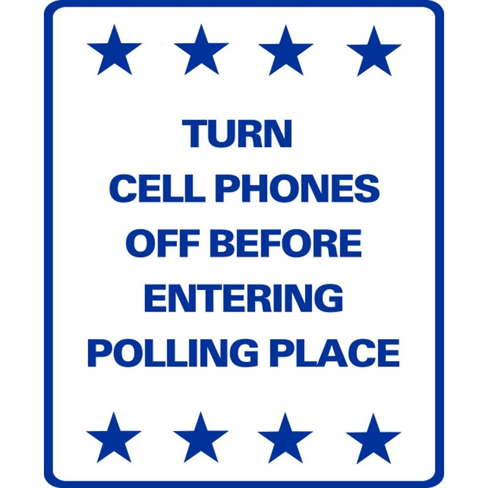 Turn Cell Phones Off Before Entering Polling Place SG-217C