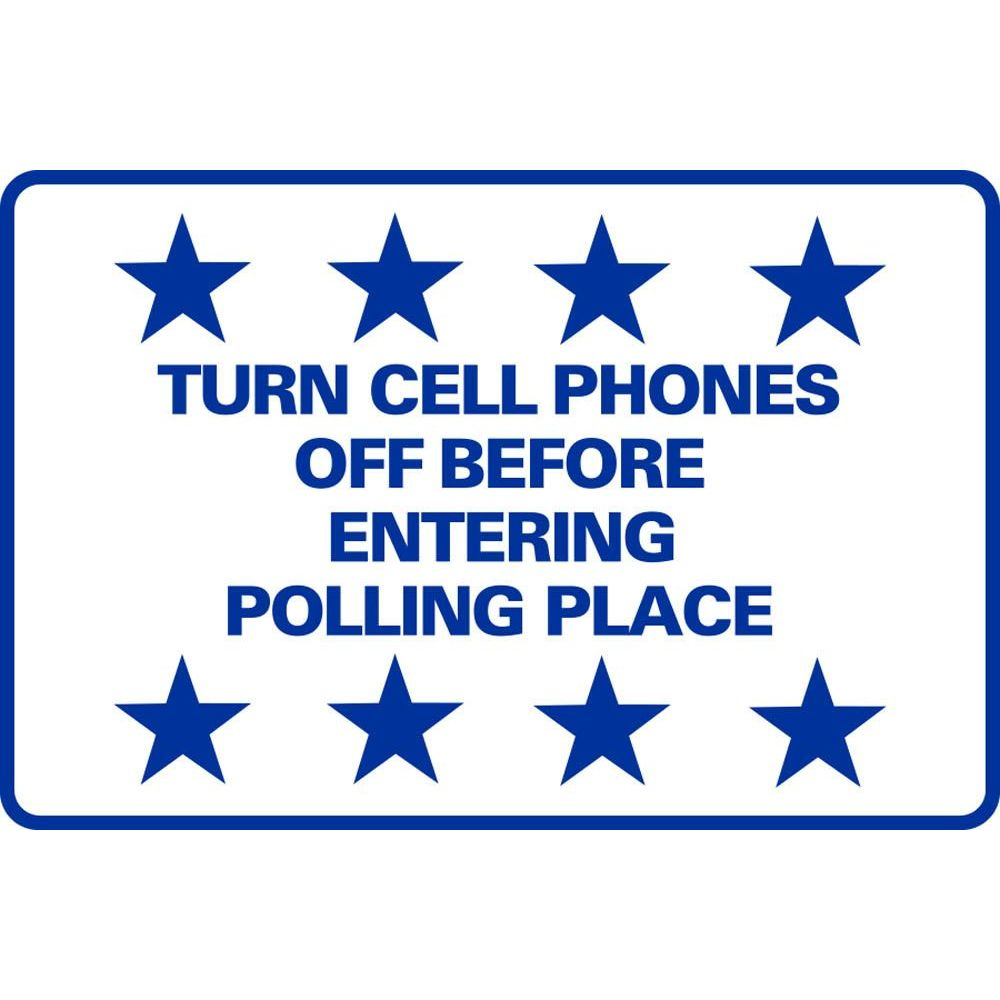 Turn Cell Phones Off Before Entering Polling Place SG-217D