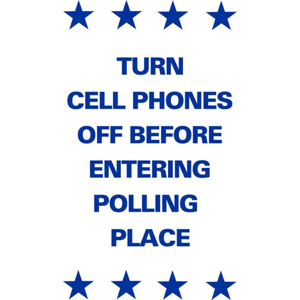 Turn Cell Phones Off Before Entering Polling Place SG-217E