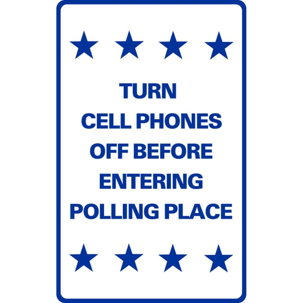Turn Cell Phones Off Before Entering Polling Place SG-217F