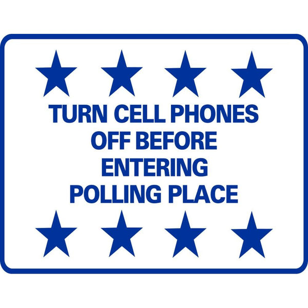 Turn Cell Phones Off Before Entering Polling Place SG-217G