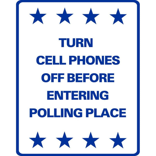 Turn Cell Phones Off Before Entering Polling Place SG-217JS