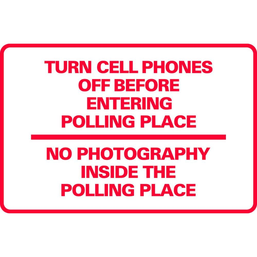 Turn Cell Phones off-No Photograph's Inside The Polling Place SG-218D