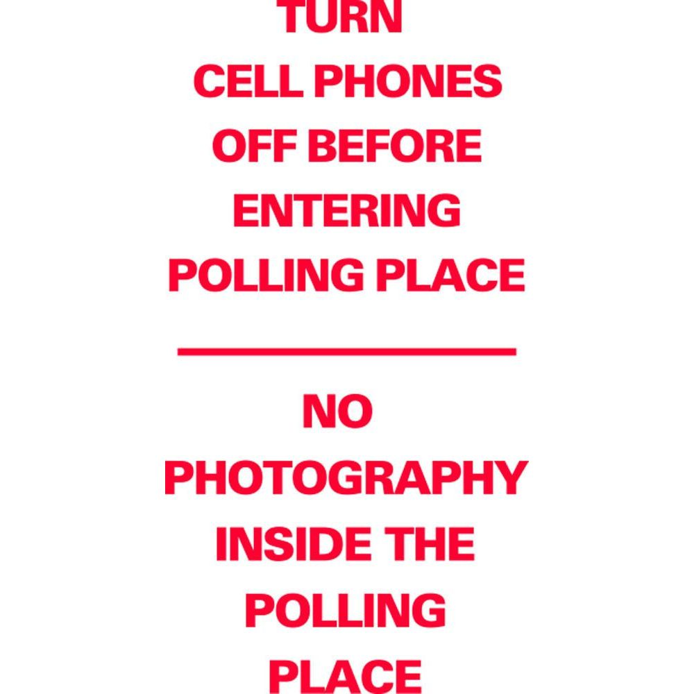 Turn Cell Phones off-No Photograph's Inside The Polling Place SG-218E
