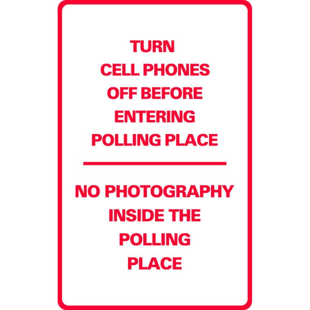Turn Cell Phones off-No Photograph's Inside The Polling Place SG-218F
