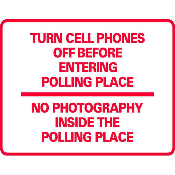 Turn Cell Phones off-No Photograph's Inside The Polling Place SG-218G