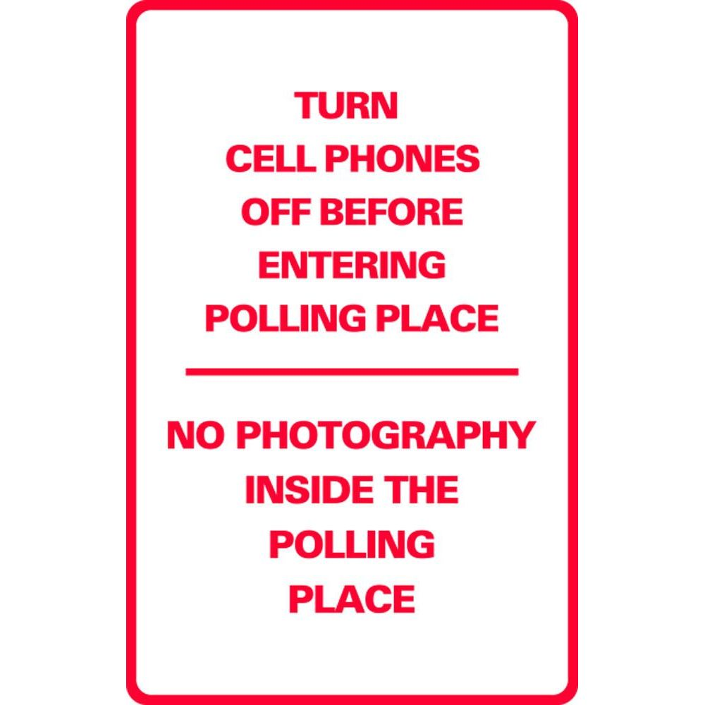 Turn Cell Phones off-No Photograph's Inside The Polling Place SG-218H