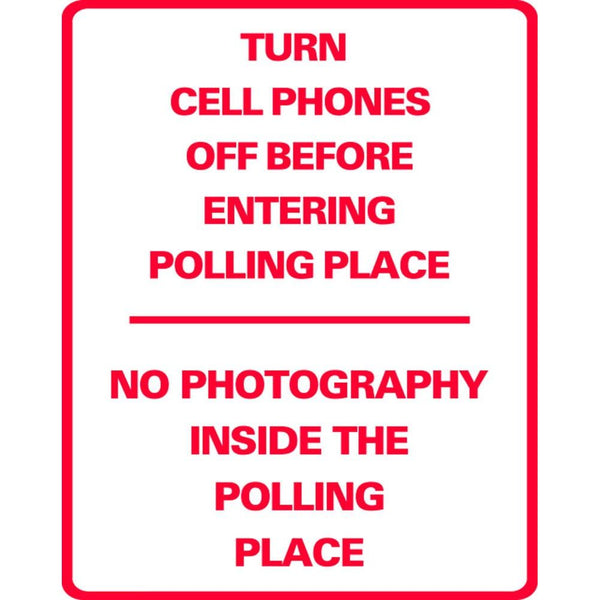 Turn Cell Phones off-No Photograph's Inside The Polling Place SG-218JS
