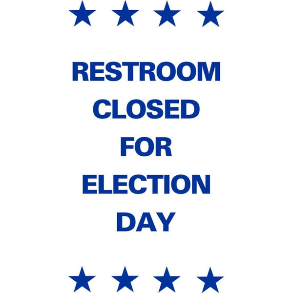 RESTROOM CLOSED FOR ELECTION DAY SG-304E