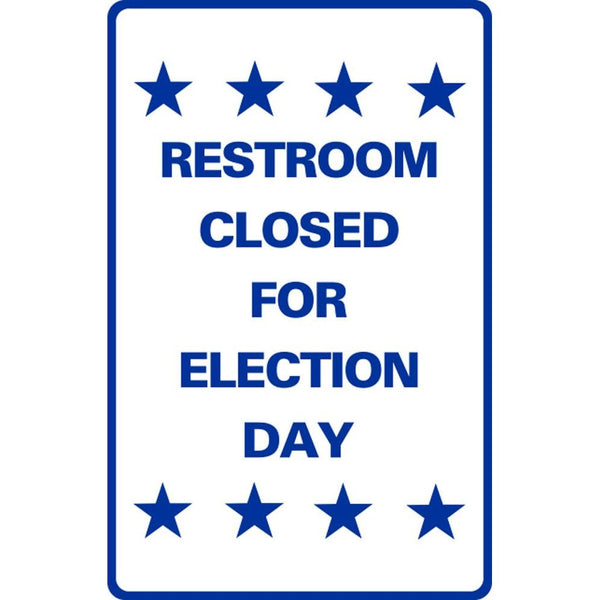 RESTROOM CLOSED FOR ELECTION DAY SG-304H