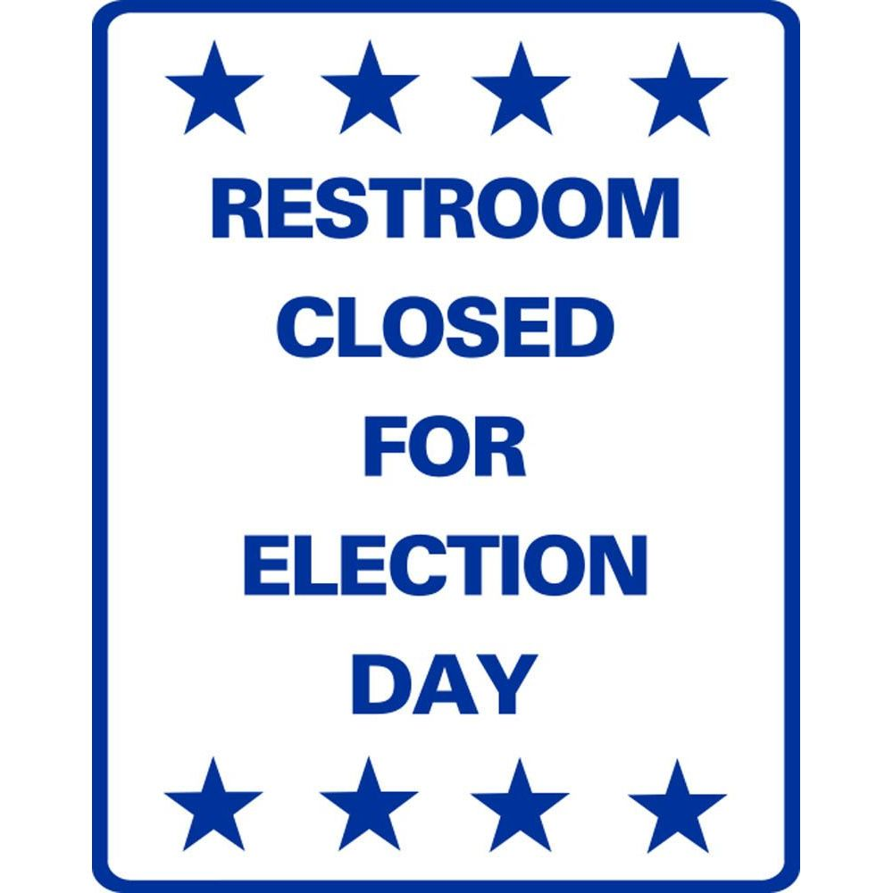 RESTROOM CLOSED FOR ELECTION DAY SG-304JS
