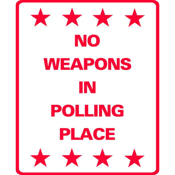 NO WEAPONS IN POLLING PLACE SG-305C