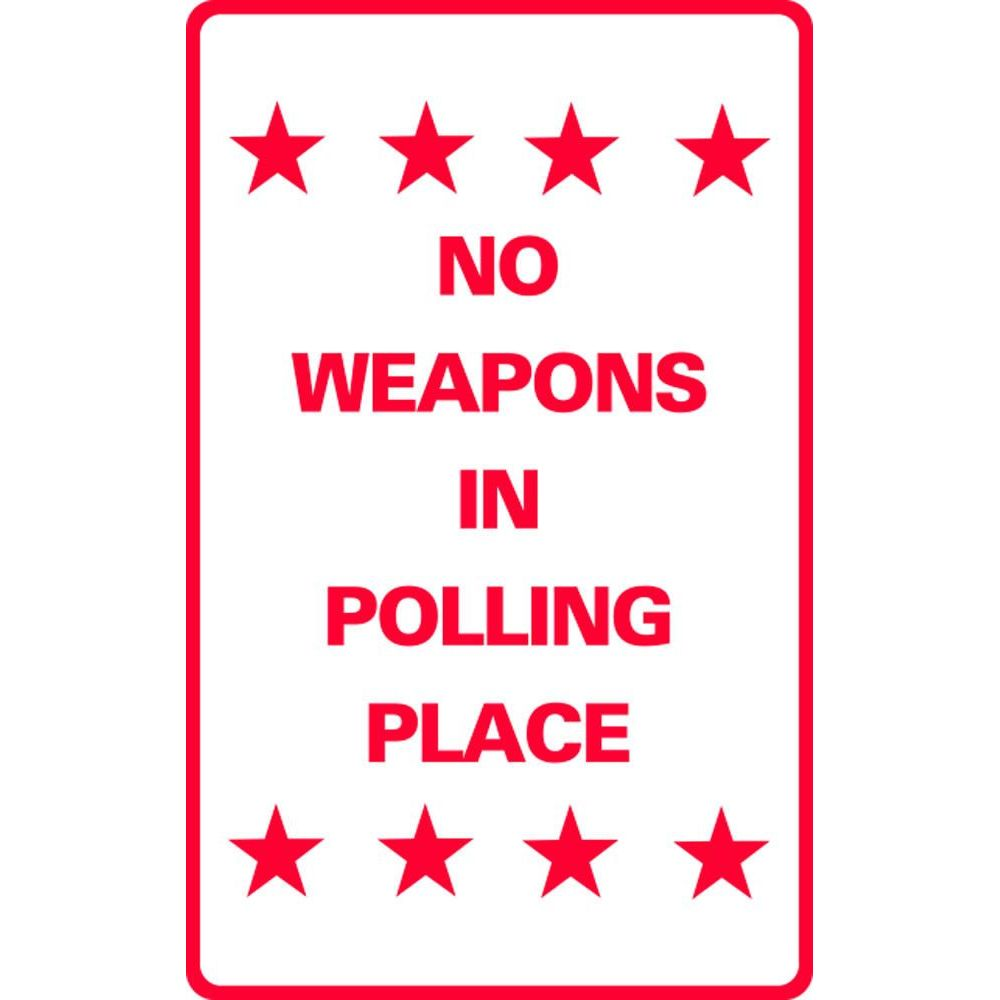 NO WEAPONS IN POLLING PLACE SG-305F